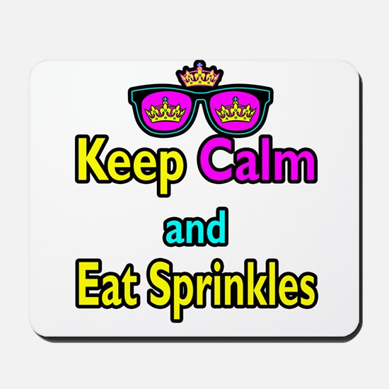 Crown Sunglasses Keep Calm And Eat Sprinkles Mouse