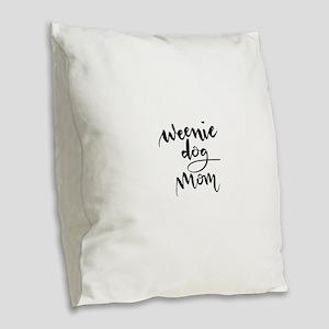 Weenie Dog Mom Burlap Throw Pillow