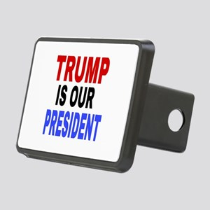 TRUMP IS OUR PRESIDENT Rectangular Hitch Cover