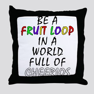 Fruit Loop in A World of Cheerios Funny Throw Pill