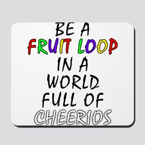 Fruit Loop in A World of Cheerios Funny Mousepad