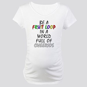 Fruit Loop in A World of Cheerios Funny Maternity