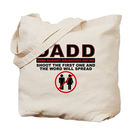 DADD Dads Against Daughters Dating Tote Bag