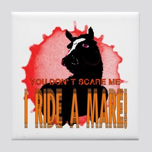 I Ride A Mare Tile Coaster