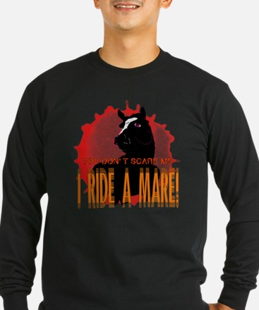 I Ride A Mare Long Sleeve T-Shirt