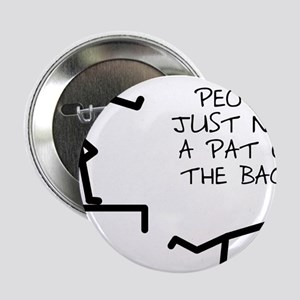 """A Pat On The Back Funny T-Shirt 2.25"""" Button"""
