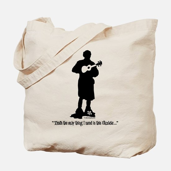 Only Need This Uke Tote Bag