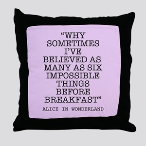 ALICE QUOTE Throw Pillow
