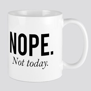 Nope. Not today. Mug