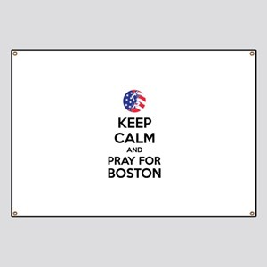 Keep calm and pray for Boston Banner