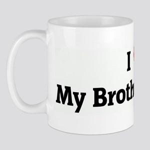 I Love My Brother In-Law Mug