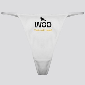 WOD That's all I need! Classic Thong