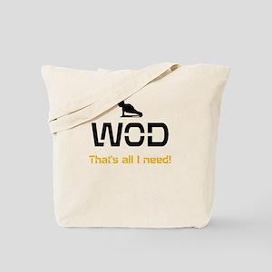 WOD That's all I need!Tote Bag
