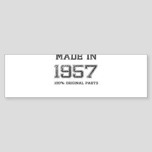 MADE IN 1957 100% ORIGINAL PARTS Bumper Sticker