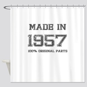 MADE IN 1957 100 ORIGINAL PARTS Shower Curtain