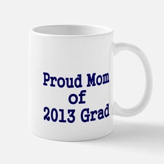Proud Mom of 2013 Grad-Blue Mug