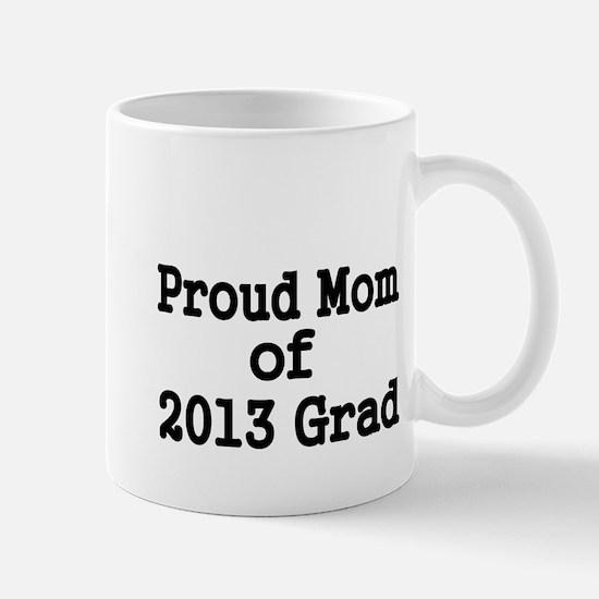 Proud Mom of 2013 Grad-black Mug