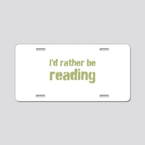 Rather Be Reading Aluminum License Plate
