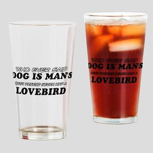 LoveBird pet designs Drinking Glass