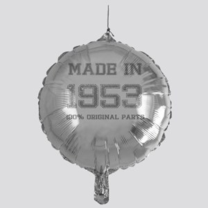 MADE IN 1953 100 PERCENT ORIGINAL PARTS Balloon