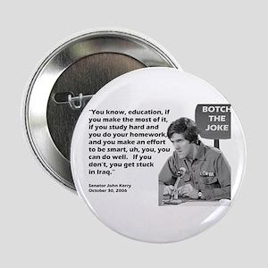 John Kerry - Botched the Joke Button