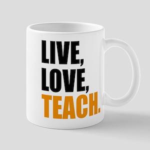 live, love, teach Mug