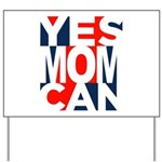 Yes Mom Can (light) Yard Sign