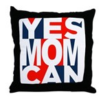 Yes Mom Can (light) Throw Pillow