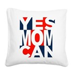 Yes Mom Can (light) Square Canvas Pillow