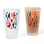 Yes Mom Can (light) Drinking Glass