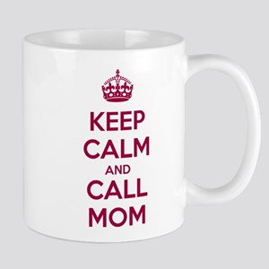Keep Calm and Call Mom Taza