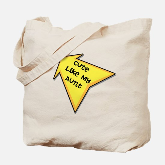 Cute Like My Aunt Tote Bag