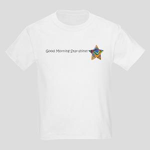 Good Morning Star-Shine! Kids Light T-Shirt