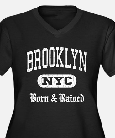 Brooklyn - Born and Raised Plus Size T-Shirt