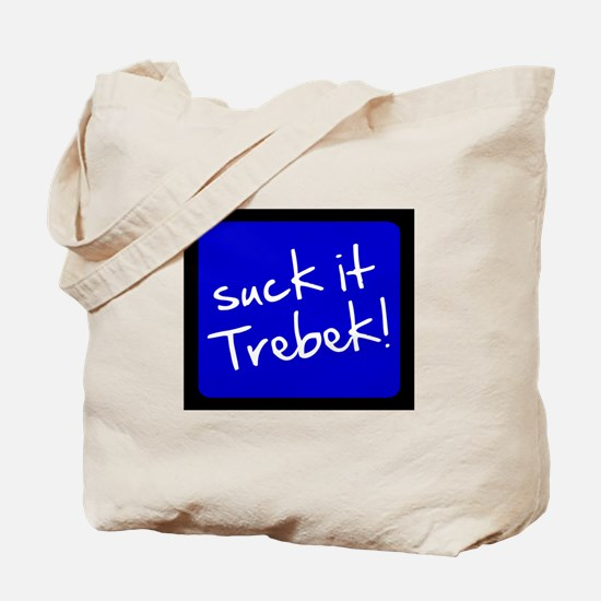 Suck It Trebek Tote Bag