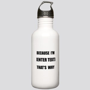 Because I Am CUSTOM Water Bottle