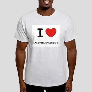 I love landfill engineers Ash Grey T-Shirt