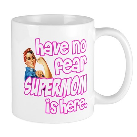 have no fear supermom is here funny Mug