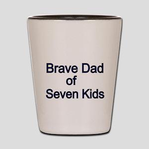 Brave Dad of seven Kids Shot Glass
