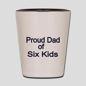 Proud Dad of six Kids Shot Glass