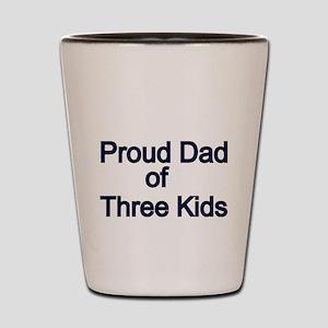 Proud Dad of Three Kids Shot Glass