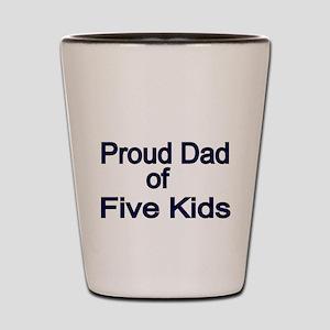 Proud Dad of Five Kids Shot Glass