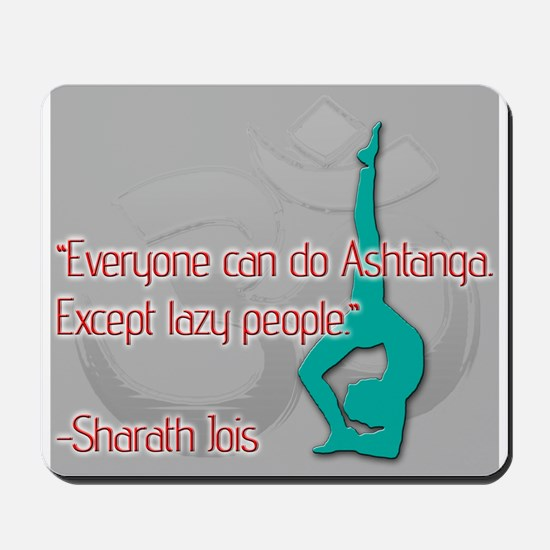 Ashtanga for everyone Mousepad