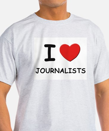 I love journalists Ash Grey T-Shirt