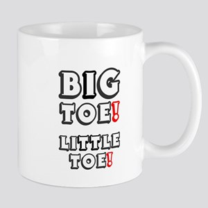 BIG TOE - LITTLE TOE! Small Mug