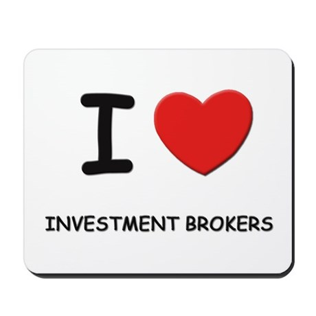 I love investment brokers Mousepad