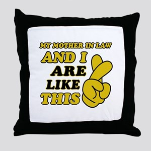 Me and Mother In Law are like this Throw Pillow