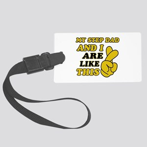 Me and Step Dad are like this Large Luggage Tag