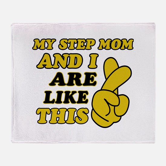 Me and Step Mom are like this Throw Blanket