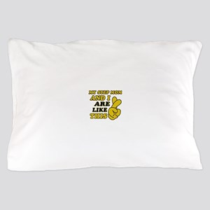 Me and Step Mom are like this Pillow Case